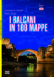 Cover of I Balcani in 100 mappe