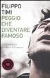 Cover of Peggio che diventare famoso