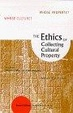 Cover of The Ethics of Collecting Cultural Property