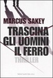 Cover of Trascina gli uomini il ferro
