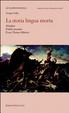 Cover of La storia lingua morta. Manifesto, il telaio incantato, il caso Thomas Müntzer