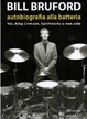 Cover of Bill Bruford: Autobiografia alla batteria