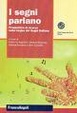 Cover of I segni parlano. Prospettive di ricerca sulla Lingua dei Segni italiana