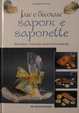 Cover of Fare e decorare saponi e saponette