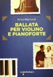 Cover of Ballata per violino e pianoforte