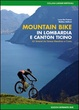 Cover of Mountain bike in Lombardia e Canton Ticino