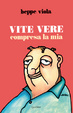 Cover of Vite vere compresa la mia