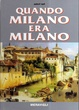 Cover of Quando Milano era Milano