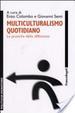 Cover of Multiculturalismo quotidiano. Le pratiche della differenza