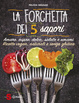 Cover of La forchetta dei 5 sapori