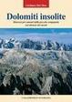 Cover of Dolomiti insolite. Itinerari per amanti della piccola compagnia nel silenzio dei monti