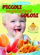 Cover of Piccoli vegetariani golosi