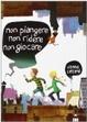 Cover of Non piangere, non ridere, non giocare