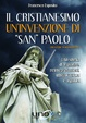Cover of Il Cristianesimo un'invenzione di