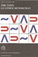 Cover of Che cos'è la logica matematica
