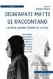 Cover of Dichiarati matti si raccontano