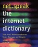 Cover of Net Speak the Internet Dictionary
