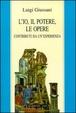 Cover of L' io, il potere, le opere