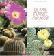 Cover of Le mie piante grasse