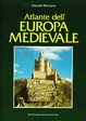 Cover of Atlante dell'Europa medievale