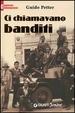Cover of Ci chiamavano banditi