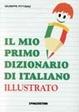 Cover of Il mio primo dizionario di Italiano illustrato