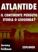 Cover of Atlantide, il Continente Perduto: Storia o leggenda?