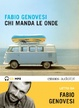 Cover of Chi manda le onde