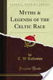 Cover of Myths and Legends of the Celtic Race