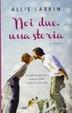 Cover of Noi due, una storia