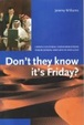 Cover of Don't They Know It's Friday? Cross-Cultural Considerations for Business and Life in the Gulf