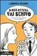 Cover of Senza offesa, fai schifo.