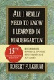 Cover of All I Really Need to Know I Learned in Kindergarten
