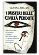 Cover of I misteri delle civiltà perdute