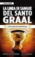 Cover of La linea di sangue del Santo Graal