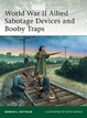 Cover of Allied World War II Sabotage Devices and Booby Traps