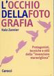 Cover of L'occhio della fotografia. Protagonisti, tecniche e stili della «Invenzione meravigliosa»