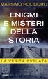 Cover of Enigmi e misteri della storia. La verità svelata