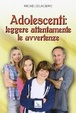 Cover of Adolescenti: leggere attentamente le avvertenze