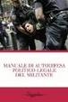 Cover of Manuale di autodifesa politico-legale del militante