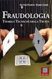 Cover of Fraudologia. Teoria e tecniche della truffa