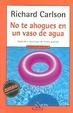 Cover of No Te Ahogues en un Vaso de Agua