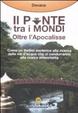 Cover of Ponte tra i mondi. Oltre l'Apocalisse