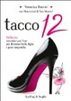 Cover of Tacco 12. Vademecum dello stiletto style per donne sempre all'altezza