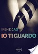 Cover of Io ti guardo