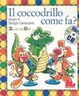 Cover of Il coccodrillo come fa? Con CD Audio