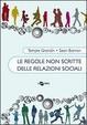 Cover of Le regole non scritte delle relazioni sociali