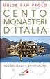 Cover of Cento monasteri d'Italia. Accoglienza e spiritualità