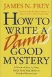 Cover of How to Write a Damn Good Mystery