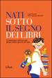 Cover of Nati sotto il segno dei libri